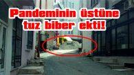 PANDEMİNİN ÜSTÜNE TUZ BİBER EKTİ!