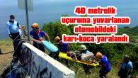 40 METRELİK UÇURUMA YUVARLANAN OTOMOBİLDE KARI-KOCA YARALANDI