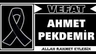 AHMET PEKDEMİR VAFET ETTİ