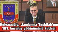 JANDARMA TEŞKİLATI'NIN KURULUŞUNUN 181. YILDÖNÜMÜ KUTLU OLSUN