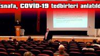 ESNAFA, COVİD-19 TEDBİRLERİ ANLATILDI