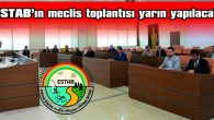 ESTAB'IN OLAĞAN MECLİS TOPLANTISI YARIN YAPILACAK
