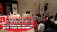 """""""KENDİLERİNE OY VEREN VATANDAŞLARIMIZA SAYGISIZLIKTIR"""""""