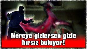 NEREYE GİZLERSEN GİZLE HIRSIZ BULUYOR!
