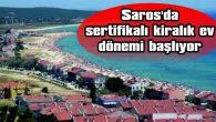 SAROS'DA SERTİFİKALI KİRALIK EV DÖNEMI BAŞLIYOR