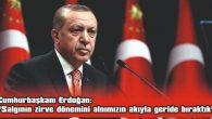 """""""SALGININ ZİRVE DÖNEMİNİ ALNIMIZIN AKIYLA GERİDE BIRAKTIK"""""""