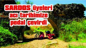 SARDOS ÜYELERİ, ACI TARİHİMİZE PEDAL ÇEVİRDİ