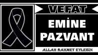EMİNE PAZVANT VEFAT ETTİ