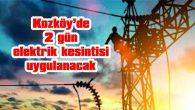 2 GÜN 8'ER SAAT ELEKTRİK YOK