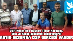 """""""DSP'Lİ OLMAK TARİF EDİLEMEYECEK BİR GURURDUR"""""""