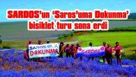 "SARDOS'UN ""SAROS'UMA DOKUNMA"" BİSİKLET TURU SONA ERDİ"