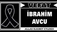 İBRAHİM AVCU VEFAT ETTİ