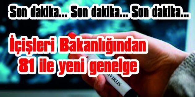 'COVİD-19 TEDBİRLERİ' KONULU EK GENELGE GÖNDERDİ