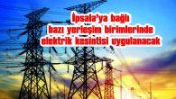 İPSALA'YA BAĞLI BAZI YERLEŞİM BİRİMLERİNDE ELEKTRİK KESİNTİSİ UYGULANACAK