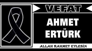 AHMET ERTÜRK VEFAT ETTİ