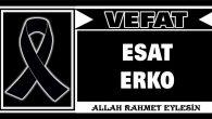 ESAT ERKO VEFAT ETTİ