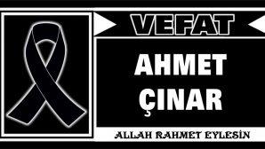 AHMET ÇINAR VEFAT ETTİ