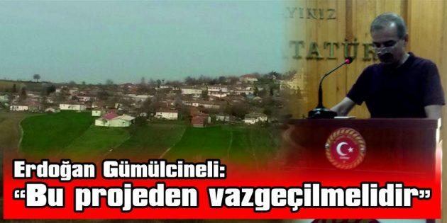 """""""ÇED OLUMSUZ KARARI VERİLMESİNİ TALEP EDİYORUZ"""""""
