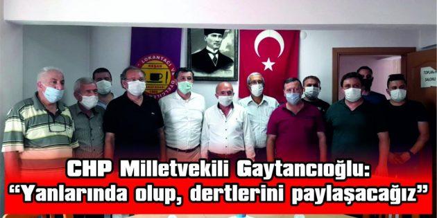 CHP MİLLETVEKİLİ GAYTANCIOĞLU,  ESNAF ODALARI BAŞKANLARIYLA BİR ARAYA GELDİ