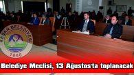 BELEDİYE MECLİSİ, 13 AĞUSTOS'TA TOPLANACAK