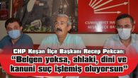 """""""HELVACIOĞLU KENDİ PARTİSİNİN ADINI NEDEN AĞZINA ALMIYOR"""""""