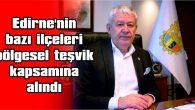 EDİRNE'NİN BAZI İLÇELERİ BÖLGESEL TEŞVİK KAPSAMINA ALINDI