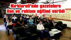 KIRKLARELİ'NDEKİ GAZETELERE İLAN VE REKLAM EĞİTİMİ VERİLDİ