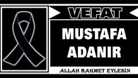 MUSTAFA ADANIR VEFAT ETTİ