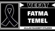 FATMA TEMEL VEFAT ETTİ