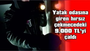 EVDEN 9.000 TL ÇALINDI