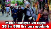 KIRKLARELİ'NDE MASKE TAKMAYAN 29 KİŞİYE  35 BİN 550 LİRA CEZA UYGULANDI