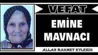 EMİNE MAVNACI VEFAT ETTİ