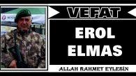 EROL ELMAS VEFAT ETTİ