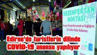 EDİRNE'DE TURİSTLERİN DİLİNDE COVİD-19 ANONSU YAPILIYOR