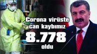 COVİD-19'DA CAN KAYBIMIZ 8.778'E YÜKSELDİ
