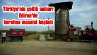 TÜRKİYE'NİN ÇELTİK AMBARI EDİRNE'DE KURUTMA MESAİSİ BAŞLADI