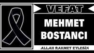 MEHMET BOSTANCI VEFAT ETTİ
