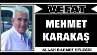 MEHMET KARAKAŞ VEFAT ETTİ