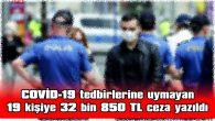 KIRKLARELİ'NDE TEDBİRLERE UYMAYANLAR AFFEDİLMİYOR
