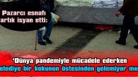 PAZARCI ESNAFI PİS KOKUDAN DERTLİ