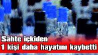 TEKİRDAĞ'DA, SAHTE İÇKİDEN ZEHİRLENEN KİŞİ HAYATINI KAYBETTİ