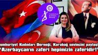 """""""AZERBAYCAN'IN SEVİNCİ, BİZİM SEVİNCİMİZDİR"""""""