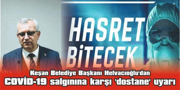 HELVACIOĞLU'DAN COVİD-19 SALGININA KARŞI 'DOSTANE' UYARI
