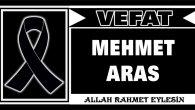 MEHMET ARAS VEFAT ETTİ