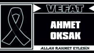 AHMET OKSAK VEFAT ETTİ
