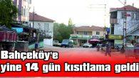 BU SEFER 1 VAKA İLE KISITLAMA GETİRİLDİ