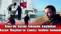 KEMAL ABAY'I ARAMA ÇALIŞMALARI SÜRÜYOR