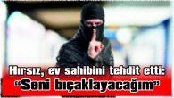 """""""BEN MAHALLEDEN ÇIKACAĞIM, SENİ BIÇAKLAYACAĞIM"""""""