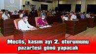 MECLİS, KASIM AYI 2. OTURUMUNU PAZARTESİ GÜNÜ YAPACAK