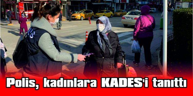 POLİS, KADINLARA KADES'İ TANITTI